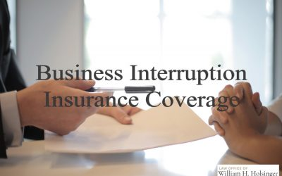 COVID-19: Business Interruption Insurance Coverage for the Small to Medium Size Business